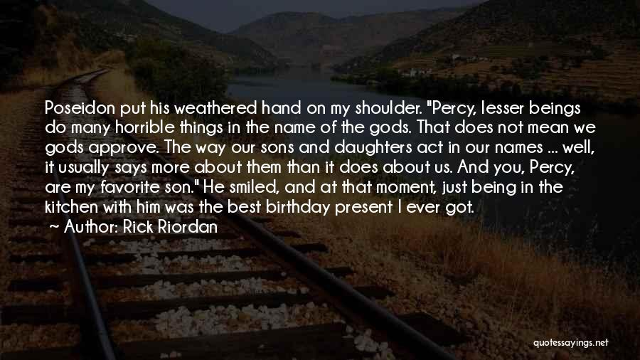 My Name Quotes By Rick Riordan