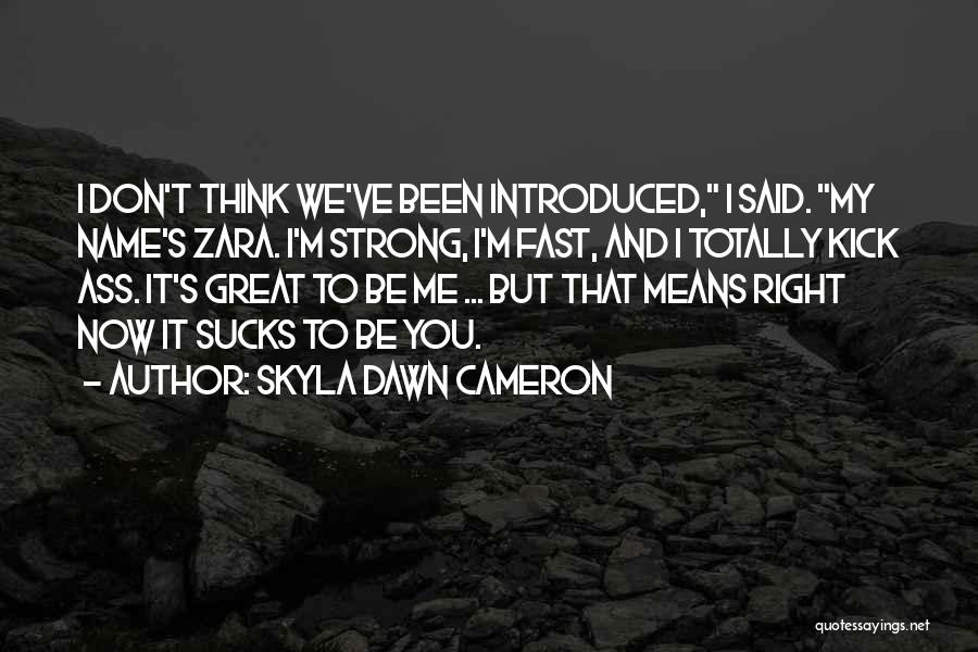 My Name Quotes By Skyla Dawn Cameron