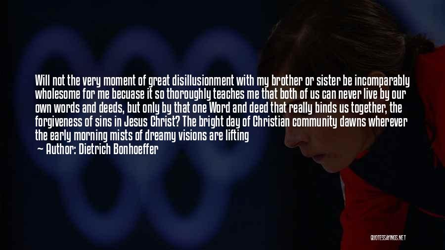 My One And Only Brother Quotes By Dietrich Bonhoeffer