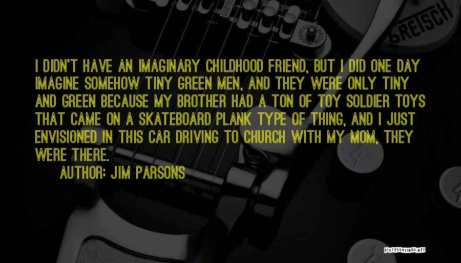 My One And Only Brother Quotes By Jim Parsons