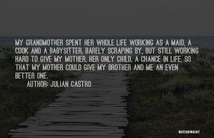 My One And Only Brother Quotes By Julian Castro