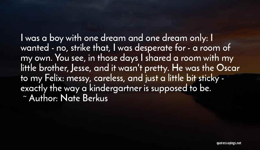 My One And Only Brother Quotes By Nate Berkus
