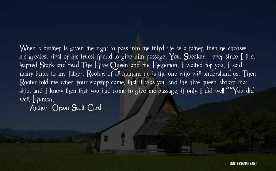 My One And Only Brother Quotes By Orson Scott Card