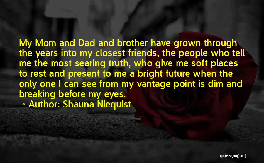 My One And Only Brother Quotes By Shauna Niequist