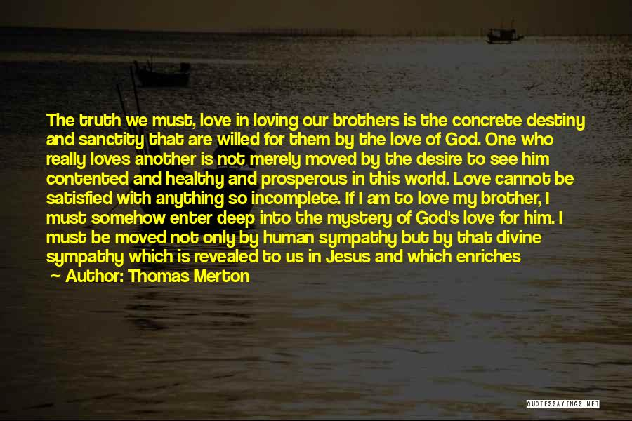 My One And Only Brother Quotes By Thomas Merton