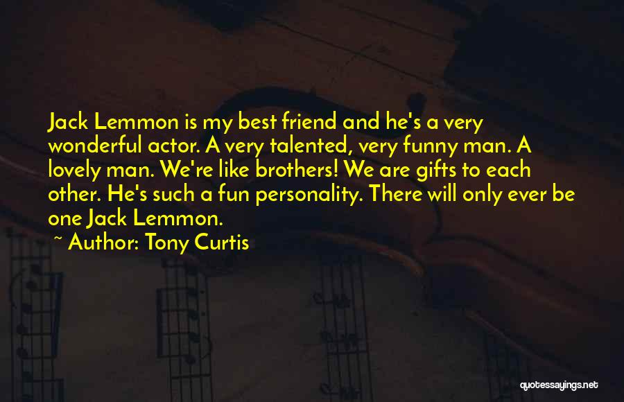 My One And Only Brother Quotes By Tony Curtis