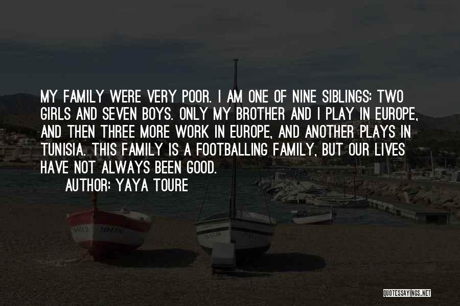 My One And Only Brother Quotes By Yaya Toure