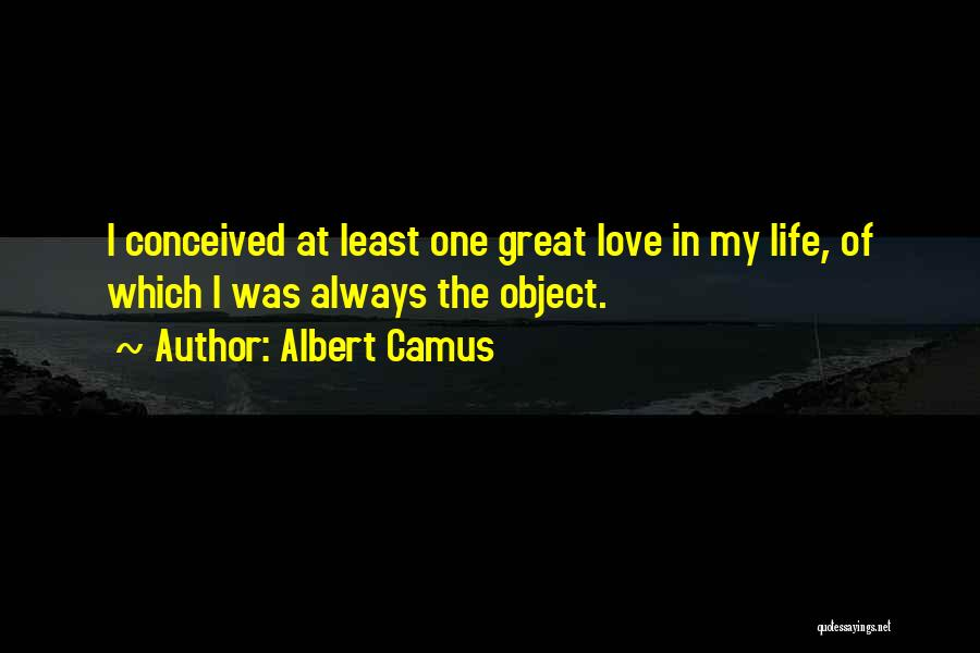 My One Great Love Quotes By Albert Camus