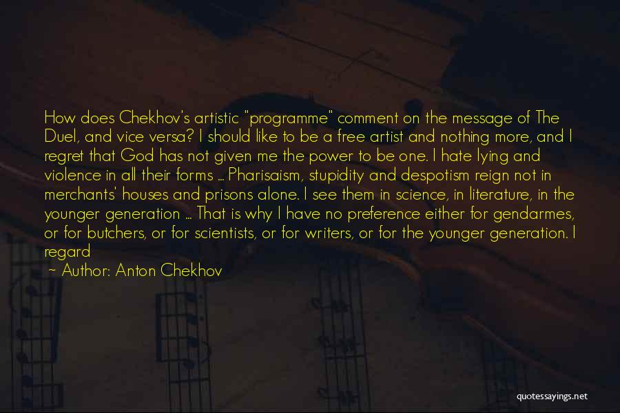 My One Great Love Quotes By Anton Chekhov