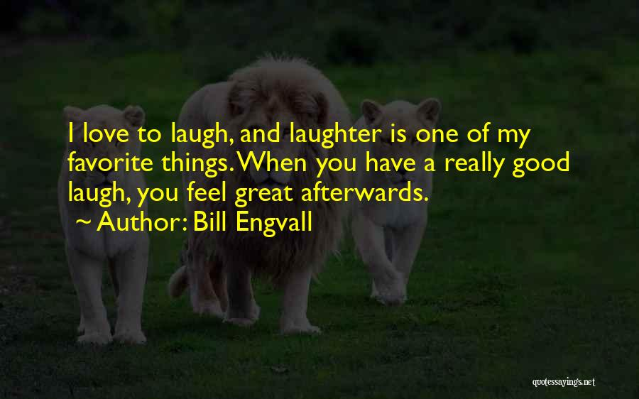 My One Great Love Quotes By Bill Engvall