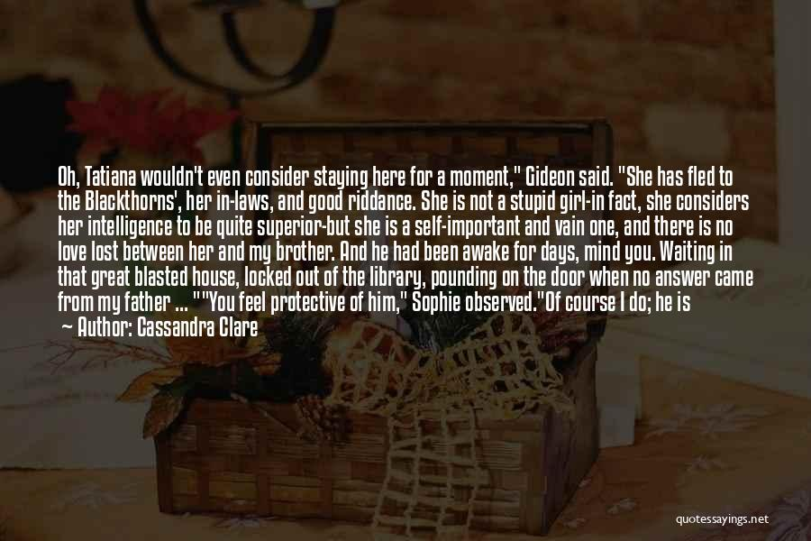 My One Great Love Quotes By Cassandra Clare