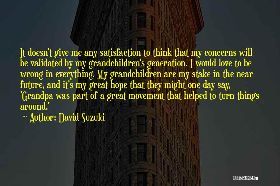 My One Great Love Quotes By David Suzuki