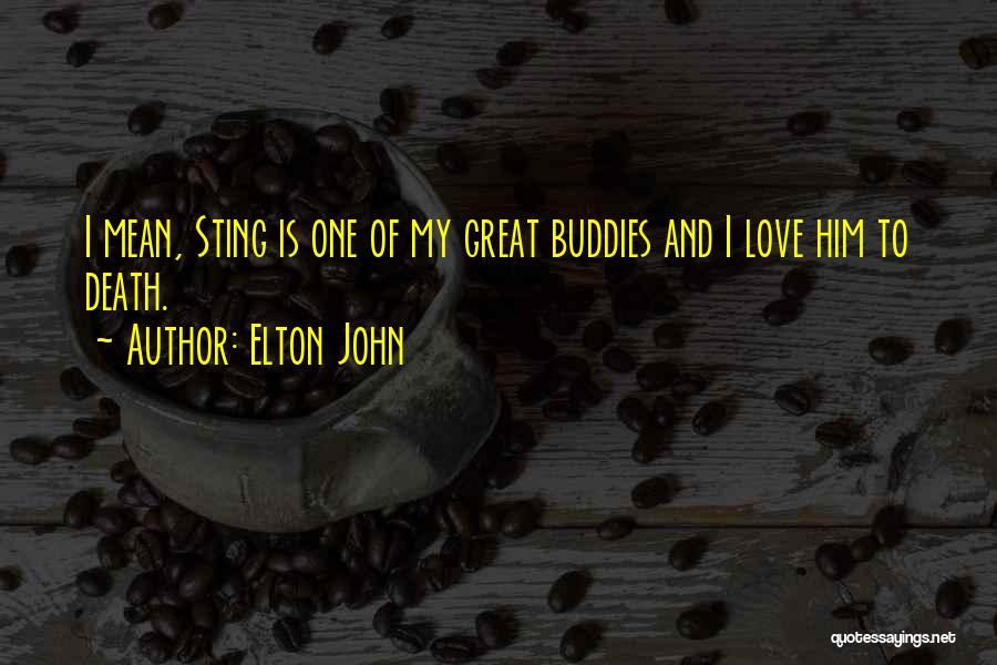 My One Great Love Quotes By Elton John