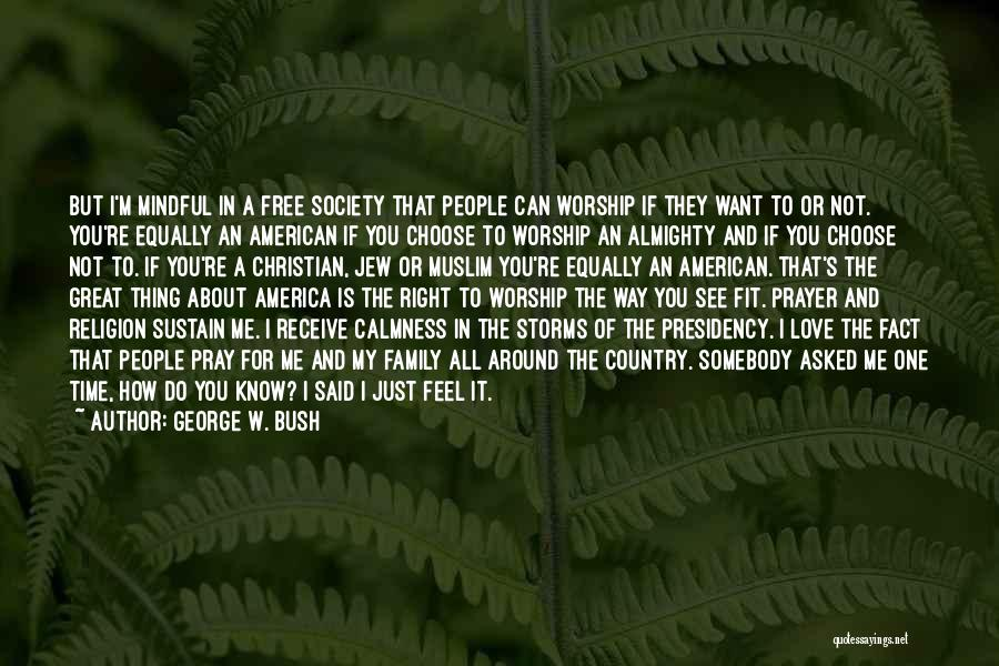 My One Great Love Quotes By George W. Bush
