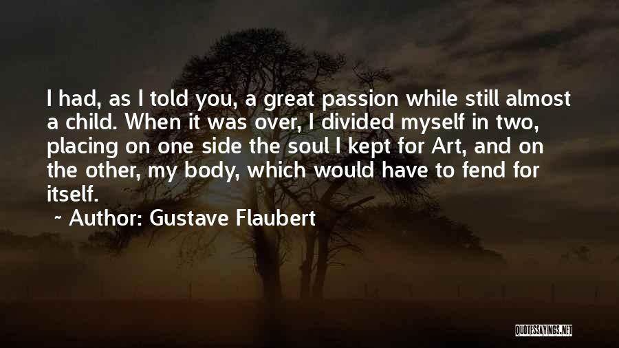 My One Great Love Quotes By Gustave Flaubert