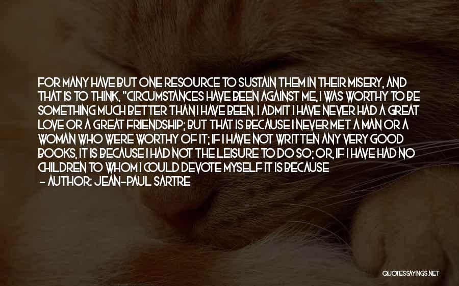 My One Great Love Quotes By Jean-Paul Sartre