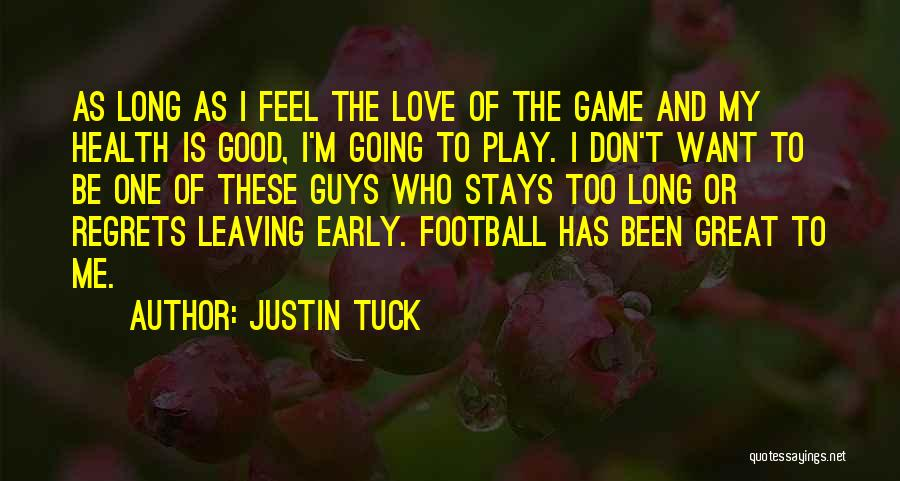 My One Great Love Quotes By Justin Tuck