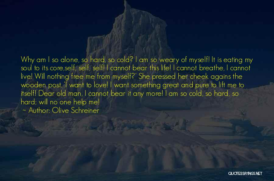 My One Great Love Quotes By Olive Schreiner