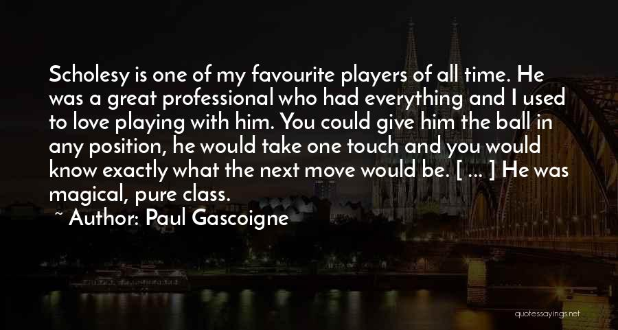 My One Great Love Quotes By Paul Gascoigne