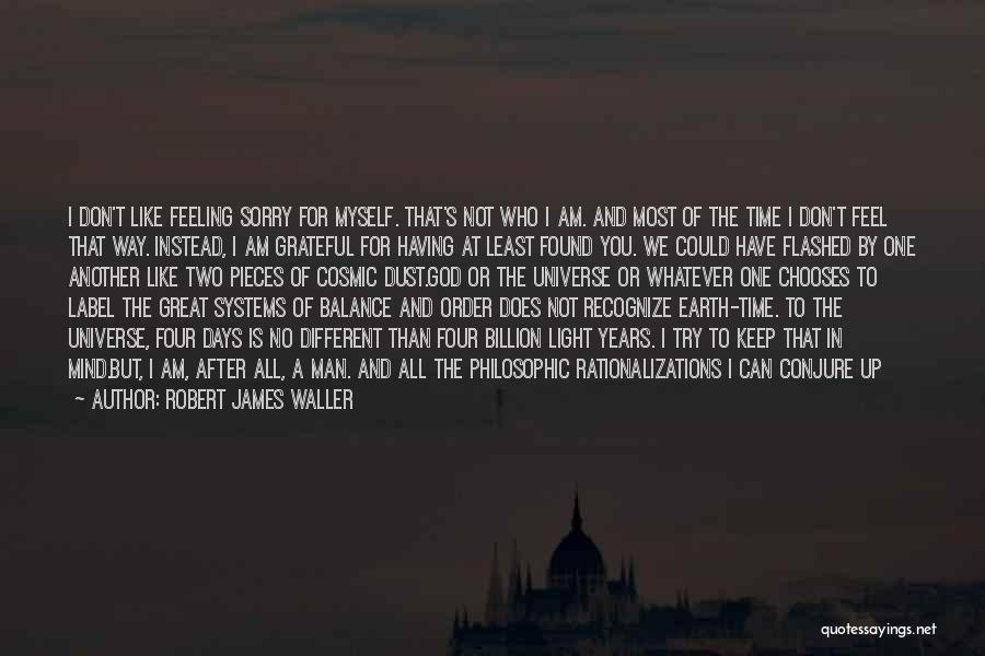My One Great Love Quotes By Robert James Waller
