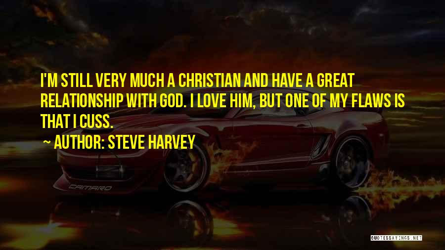 My One Great Love Quotes By Steve Harvey