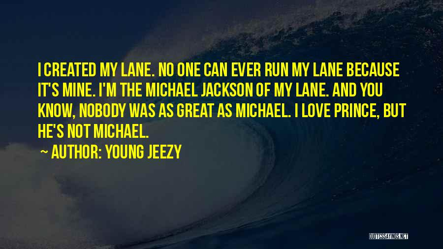 My One Great Love Quotes By Young Jeezy