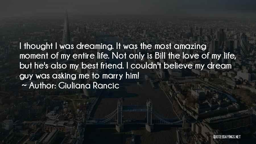 My Only Best Friend Quotes By Giuliana Rancic