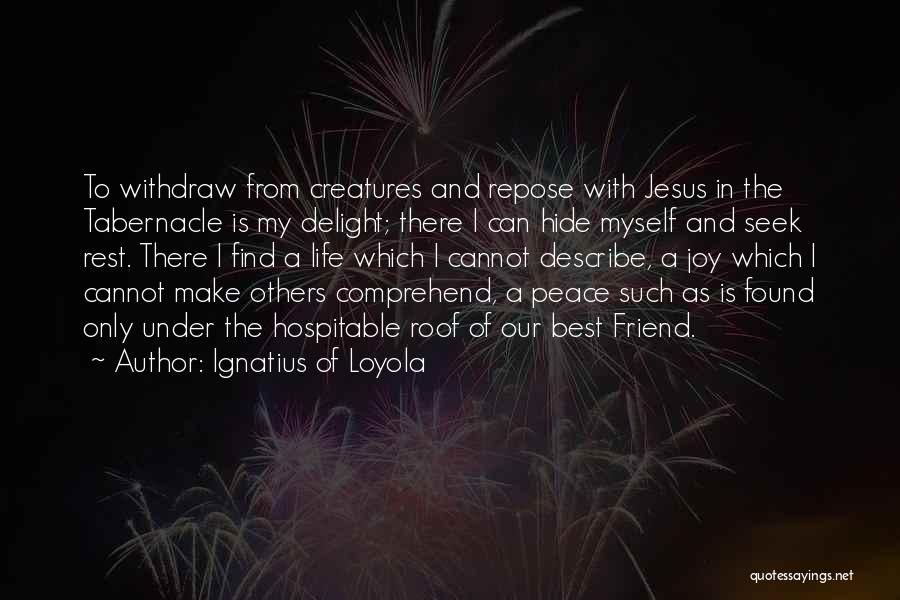 My Only Best Friend Quotes By Ignatius Of Loyola