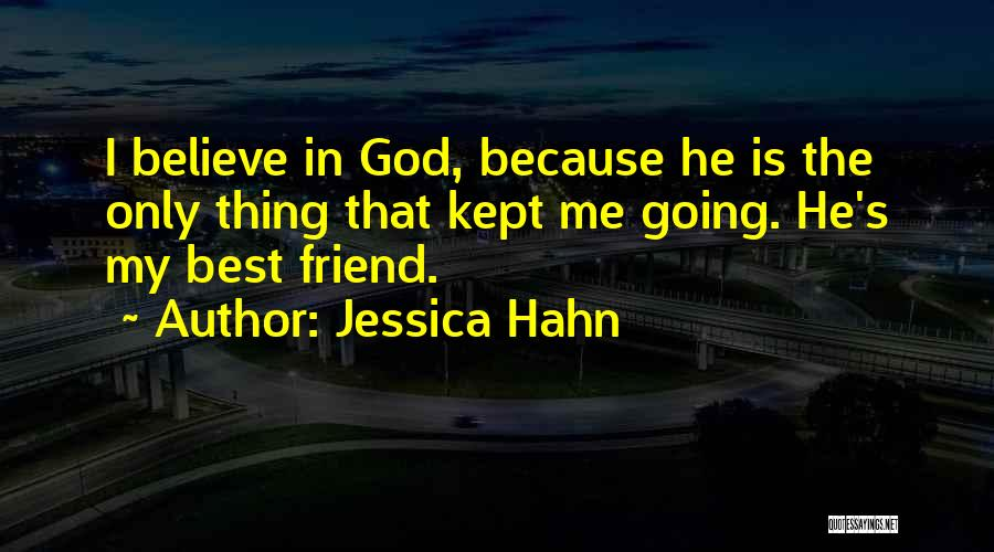 My Only Best Friend Quotes By Jessica Hahn