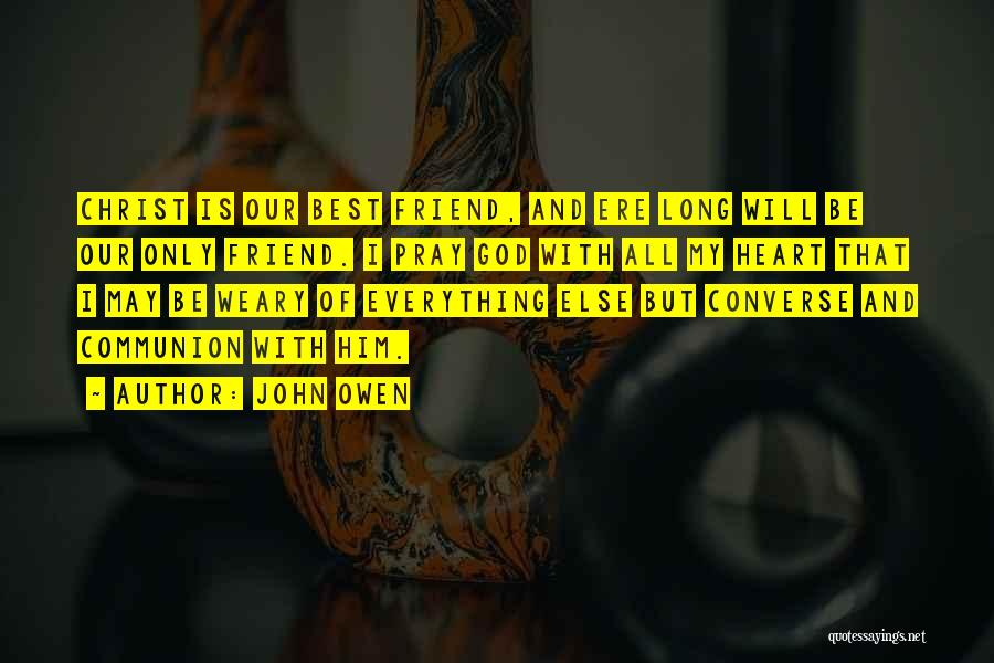My Only Best Friend Quotes By John Owen