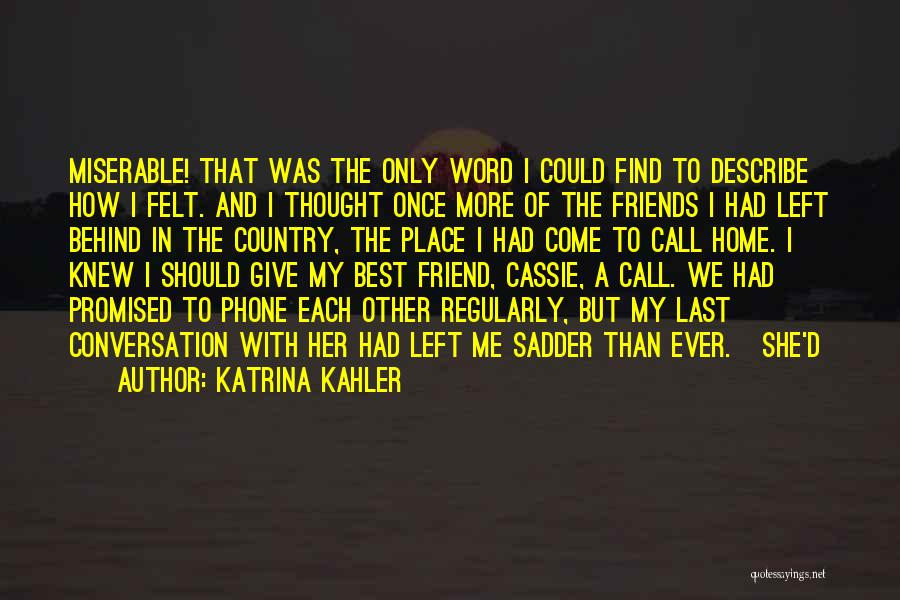 My Only Best Friend Quotes By Katrina Kahler