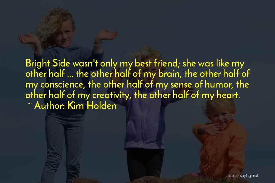 My Only Best Friend Quotes By Kim Holden