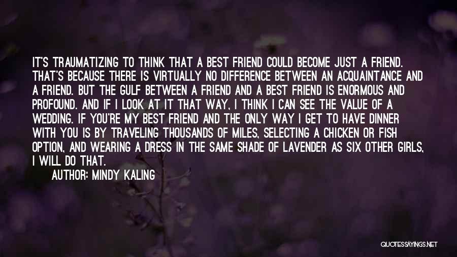 My Only Best Friend Quotes By Mindy Kaling