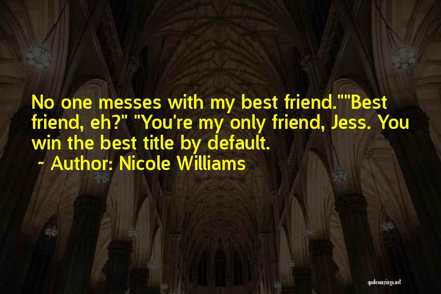 My Only Best Friend Quotes By Nicole Williams