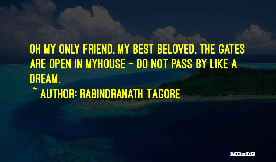 My Only Best Friend Quotes By Rabindranath Tagore
