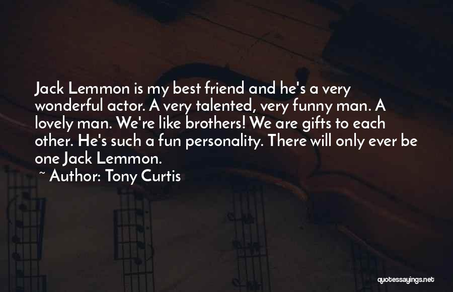 My Only Best Friend Quotes By Tony Curtis