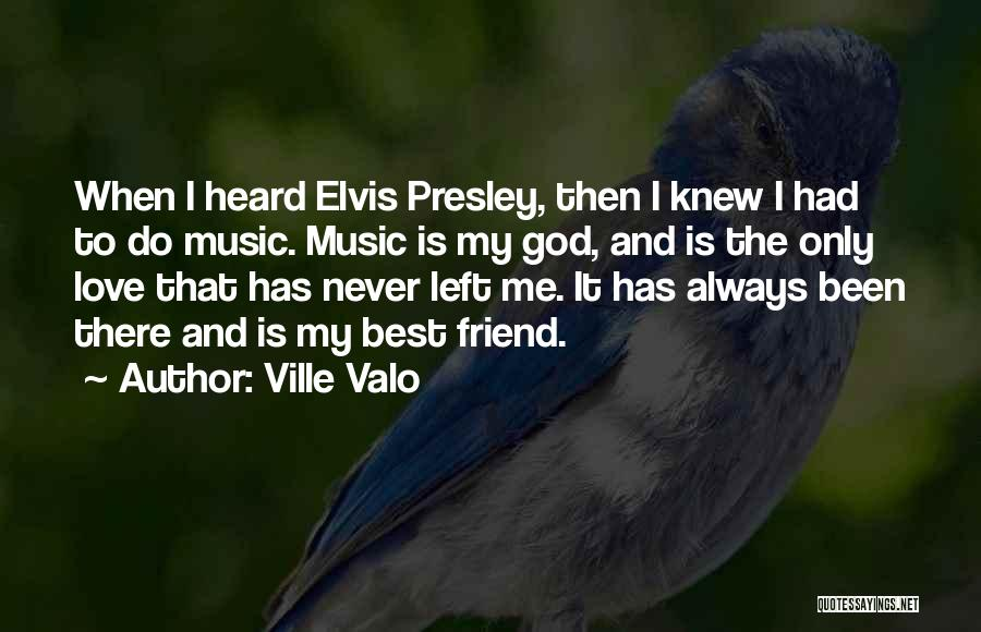 My Only Best Friend Quotes By Ville Valo