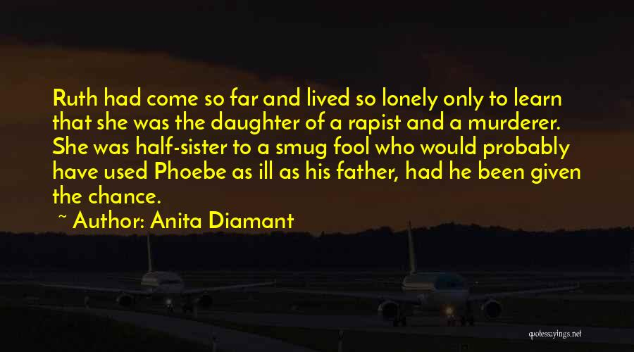 My Other Half Sister Quotes By Anita Diamant