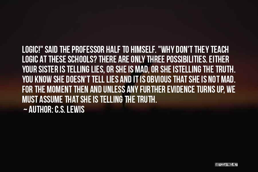 My Other Half Sister Quotes By C.S. Lewis