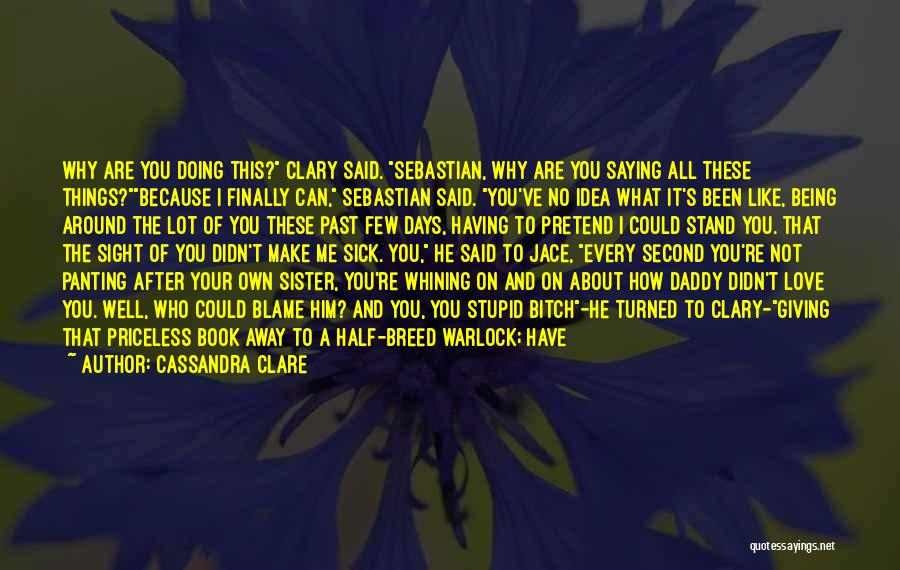 My Other Half Sister Quotes By Cassandra Clare