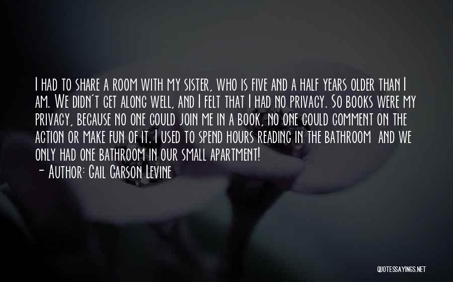 My Other Half Sister Quotes By Gail Carson Levine