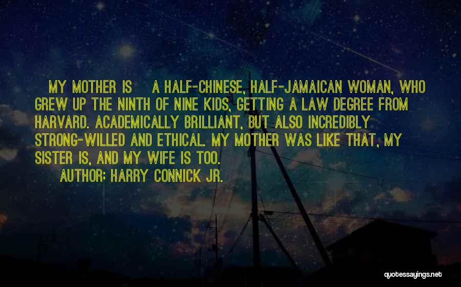 My Other Half Sister Quotes By Harry Connick Jr.