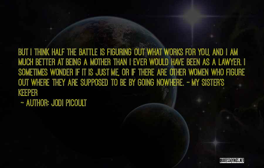 My Other Half Sister Quotes By Jodi Picoult