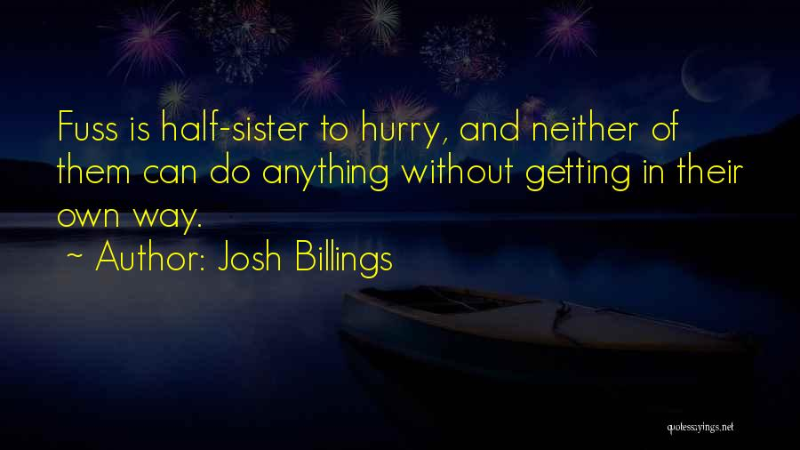 My Other Half Sister Quotes By Josh Billings