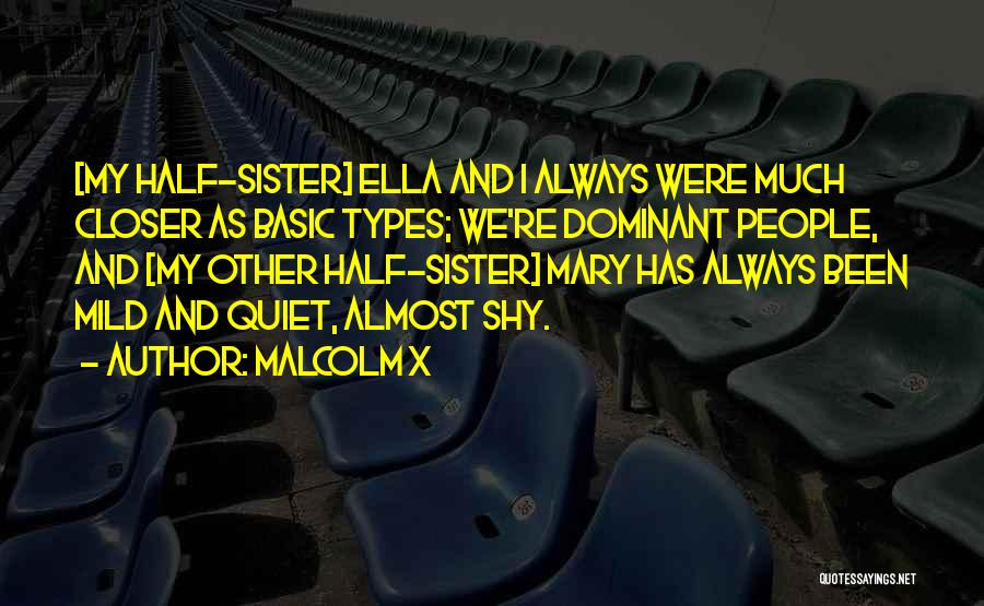 My Other Half Sister Quotes By Malcolm X