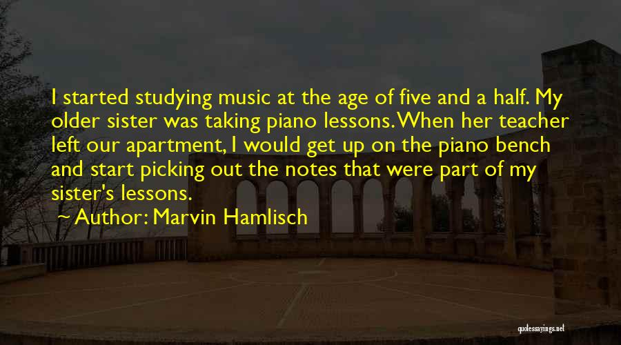 My Other Half Sister Quotes By Marvin Hamlisch
