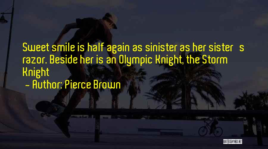 My Other Half Sister Quotes By Pierce Brown
