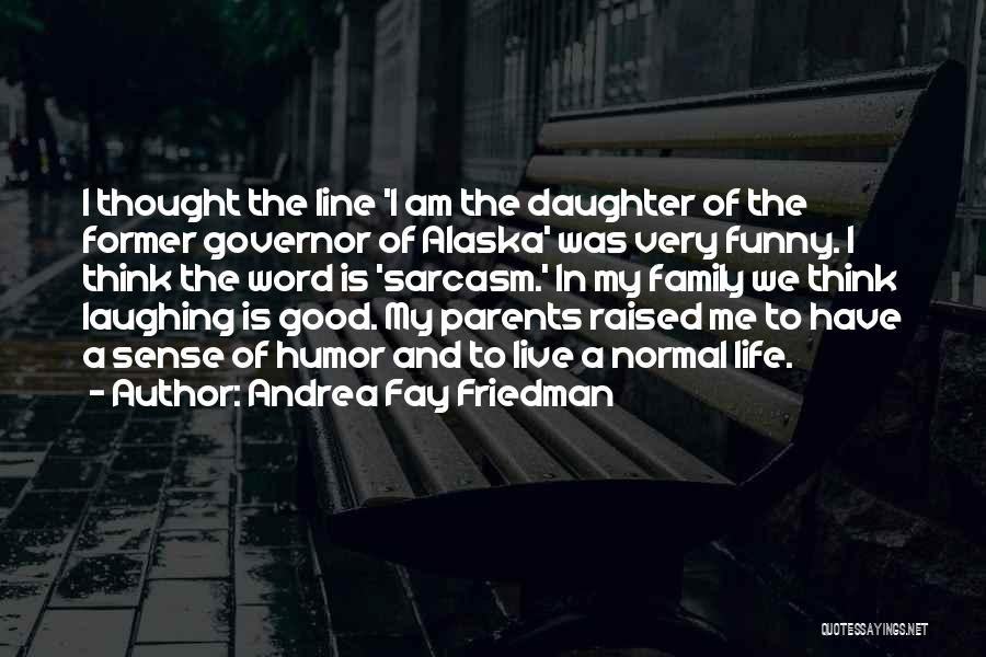 My Parents Funny Quotes By Andrea Fay Friedman