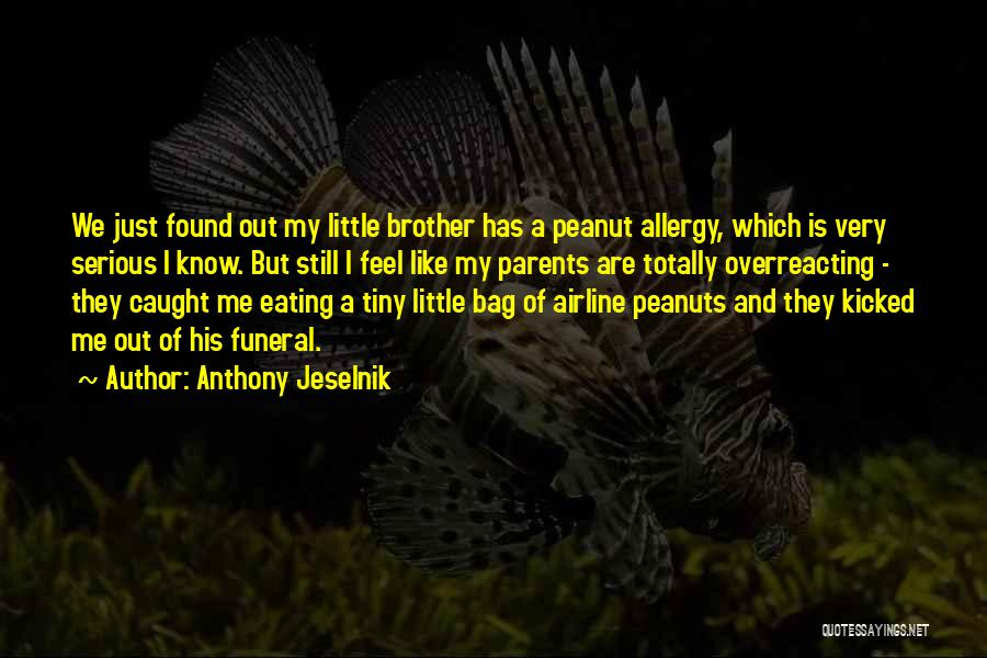 My Parents Funny Quotes By Anthony Jeselnik