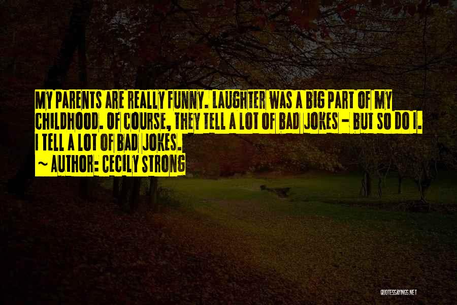 My Parents Funny Quotes By Cecily Strong